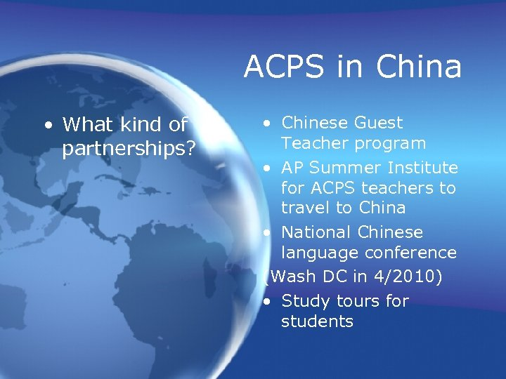 ACPS in China • What kind of partnerships? • Chinese Guest Teacher program •