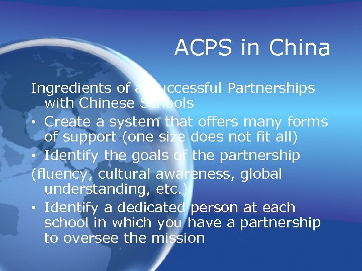 ACPS in China Ingredients of a Successful Partnerships with Chinese Schools • Create a