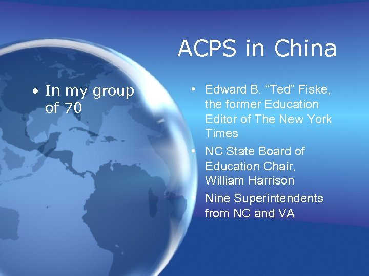 "ACPS in China • In my group of 70 • Edward B. ""Ted"" Fiske,"