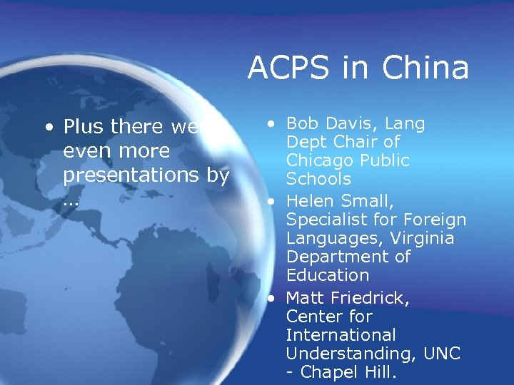 ACPS in China • Plus there were even more presentations by … • Bob