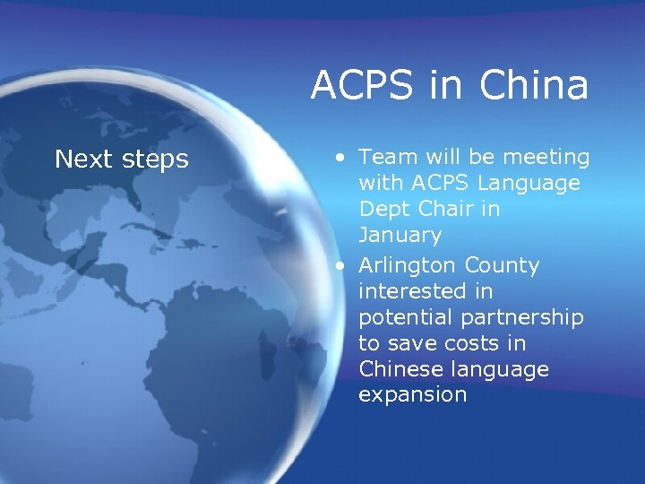 ACPS in China Next steps • Team will be meeting with ACPS Language Dept