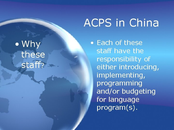 ACPS in China • Why these staff? • Each of these staff have the