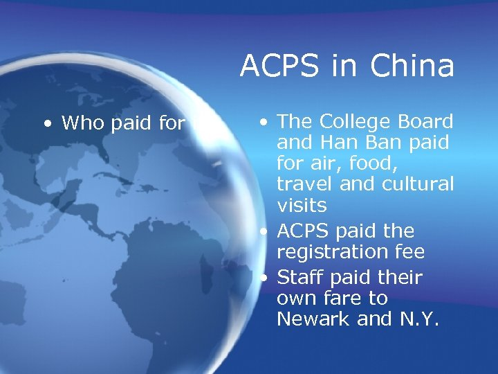 ACPS in China • Who paid for it? • The College Board and Han