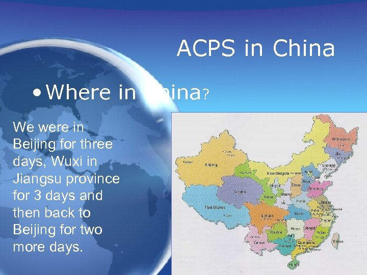 ACPS in China • Where in China? We were in Beijing for three days,