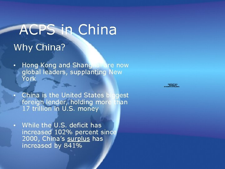 ACPS in China Why China? • Hong Kong and Shanghai are now global leaders,