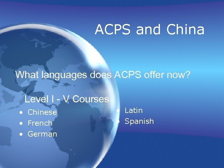 ACPS and China What languages does ACPS offer now? Level I - V Courses