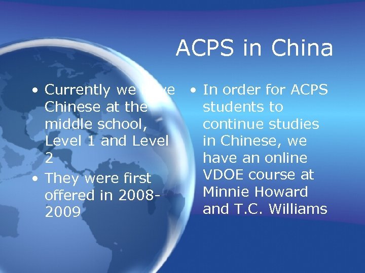 ACPS in China • Currently we have • In order for ACPS Chinese at