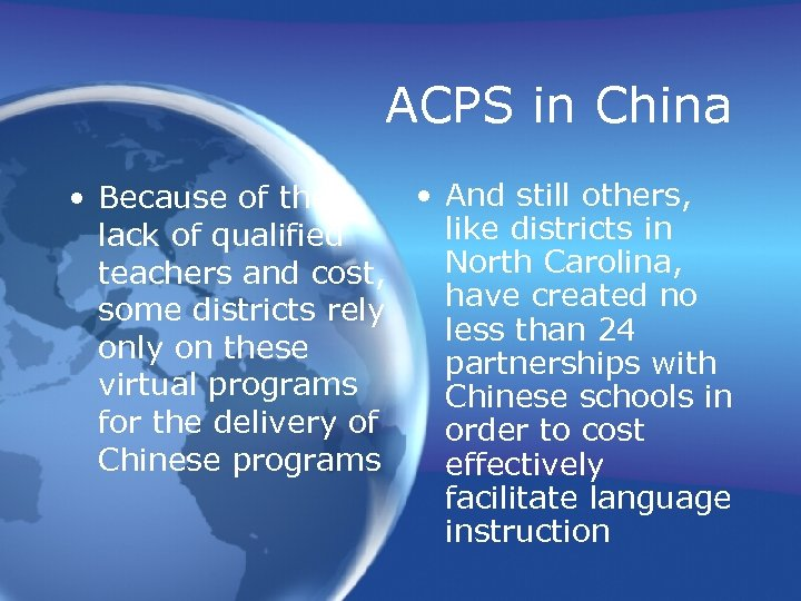 ACPS in China • And still others, • Because of the like districts in