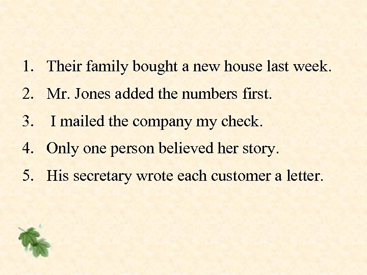 1. Their family bought a new house last week. 2. Mr. Jones added the