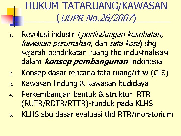 HUKUM TATARUANG/KAWASAN (UUPR No. 26/2007) 1. 2. 3. 4. 5. Revolusi industri (perlindungan kesehatan,