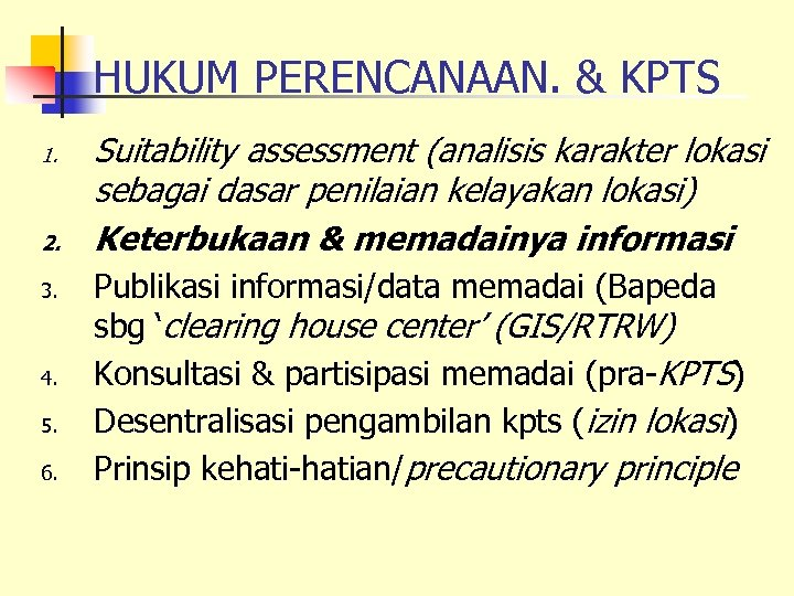 HUKUM PERENCANAAN. & KPTS 1. 2. 3. 4. 5. 6. Suitability assessment (analisis karakter