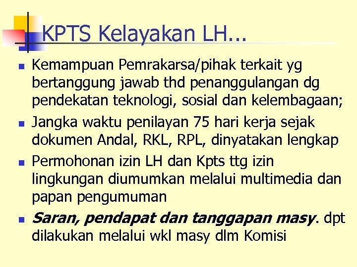 KPTS Kelayakan LH. . . n n Kemampuan Pemrakarsa/pihak terkait yg bertanggung jawab thd