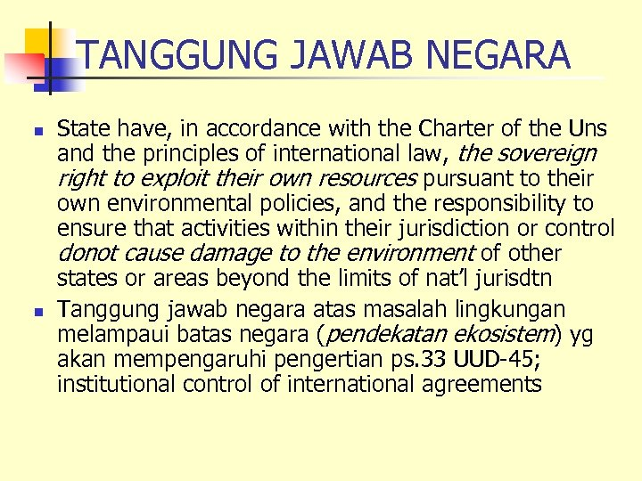 TANGGUNG JAWAB NEGARA n n State have, in accordance with the Charter of the