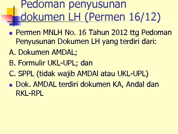 Pedoman penyusunan dokumen LH (Permen 16/12) Permen MNLH No. 16 Tahun 2012 ttg Pedoman