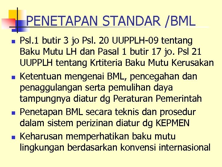 PENETAPAN STANDAR /BML n n Psl. 1 butir 3 jo Psl. 20 UUPPLH-09 tentang