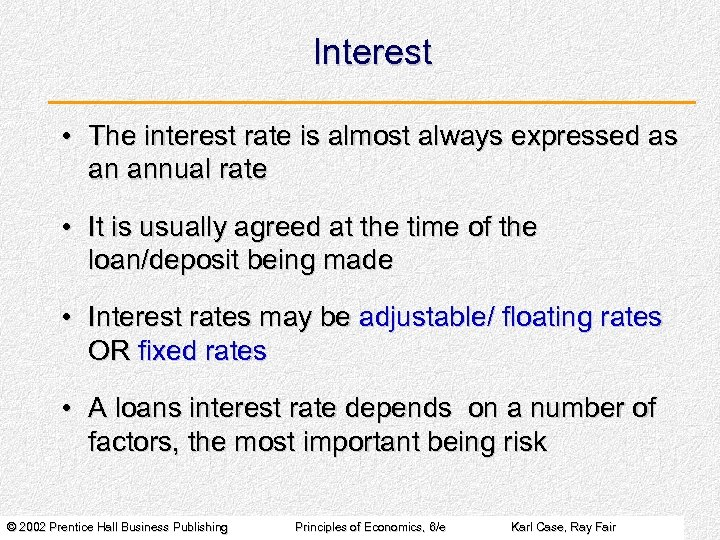 Interest • The interest rate is almost always expressed as an annual rate •