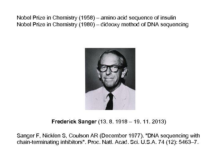 Nobel Prize in Chemistry (1958) – amino acid sequence of insulin Nobel Prize in