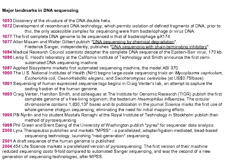 Major landmarks in DNA sequencing 1953 Discovery of the structure of the DNA double