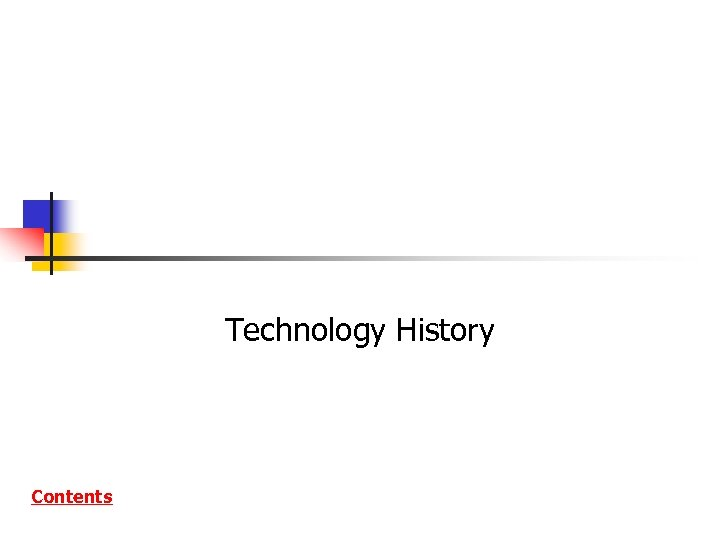 Technology History Contents