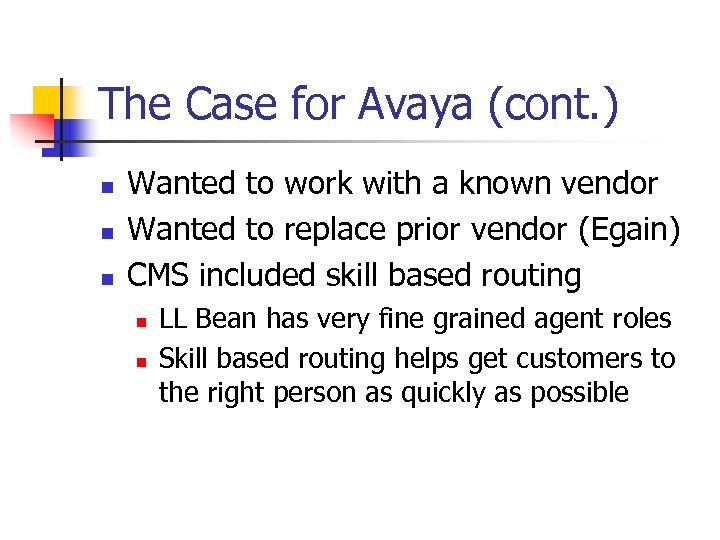 The Case for Avaya (cont. ) n n n Wanted to work with a