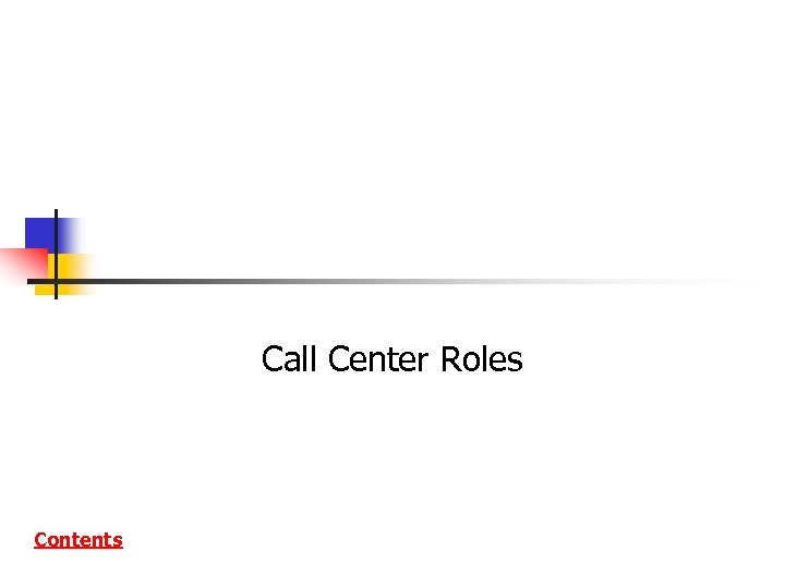 Call Center Roles Contents