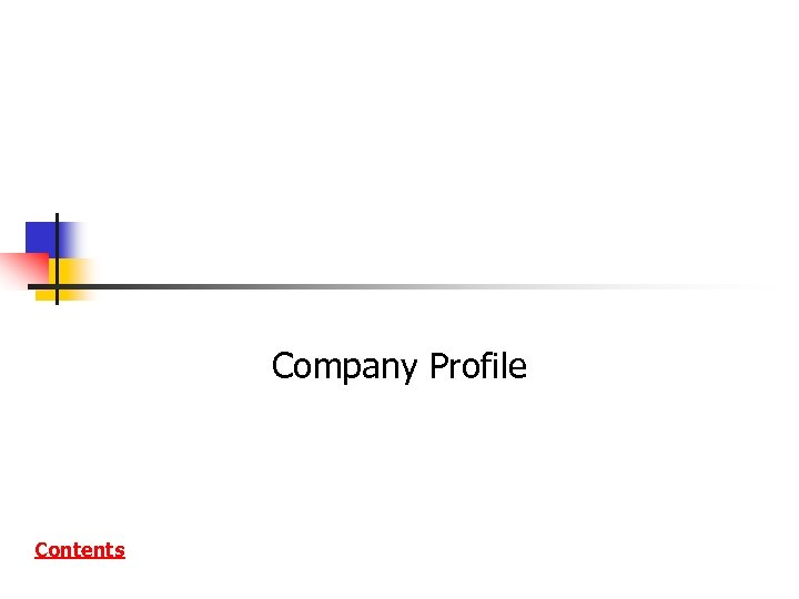 Company Profile Contents
