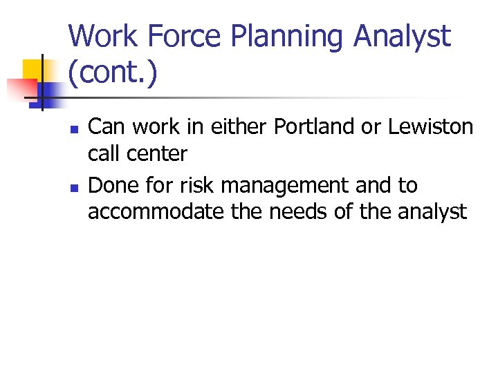 Work Force Planning Analyst (cont. ) n n Can work in either Portland or