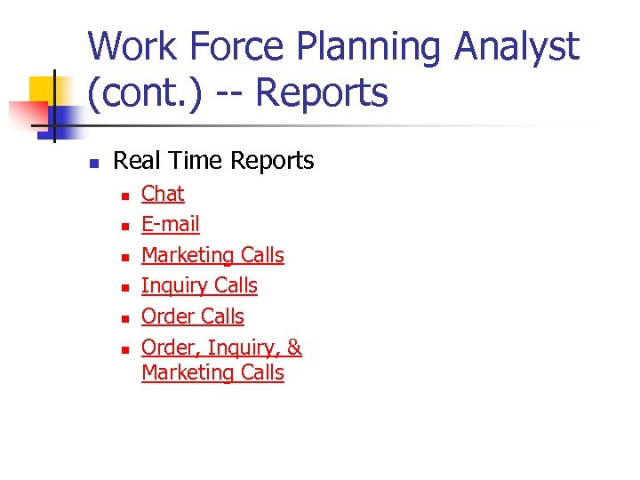 Work Force Planning Analyst (cont. ) -- Reports n Real Time Reports n n