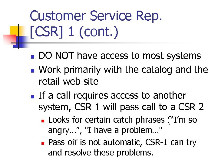 Customer Service Rep. [CSR] 1 (cont. ) n n n DO NOT have access