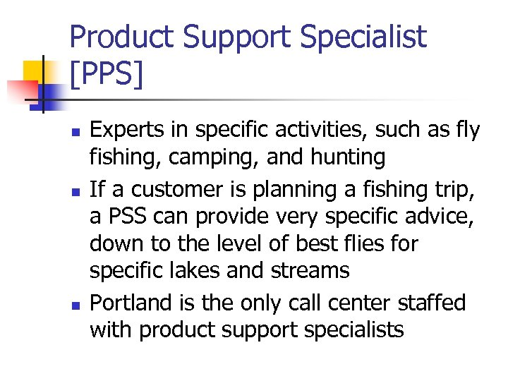 Product Support Specialist [PPS] n n n Experts in specific activities, such as fly