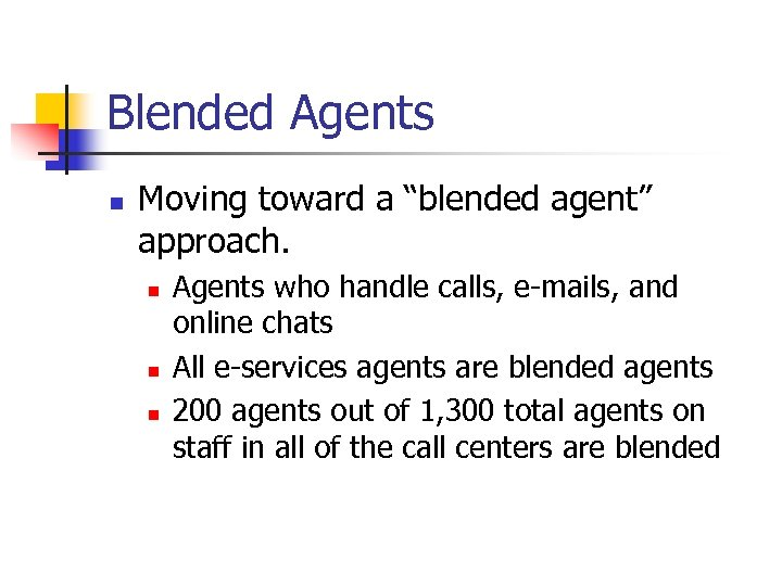 """Blended Agents n Moving toward a """"blended agent"""" approach. n n n Agents who"""
