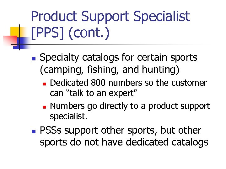 Product Support Specialist [PPS] (cont. ) n Specialty catalogs for certain sports (camping, fishing,