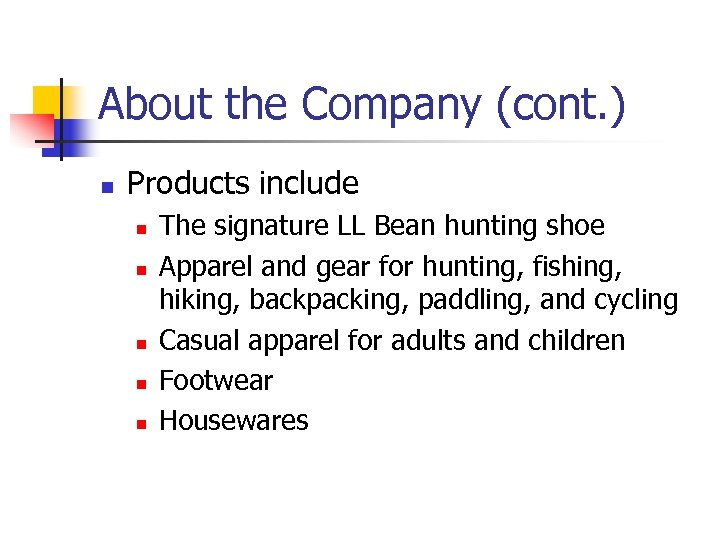 About the Company (cont. ) n Products include n n n The signature LL