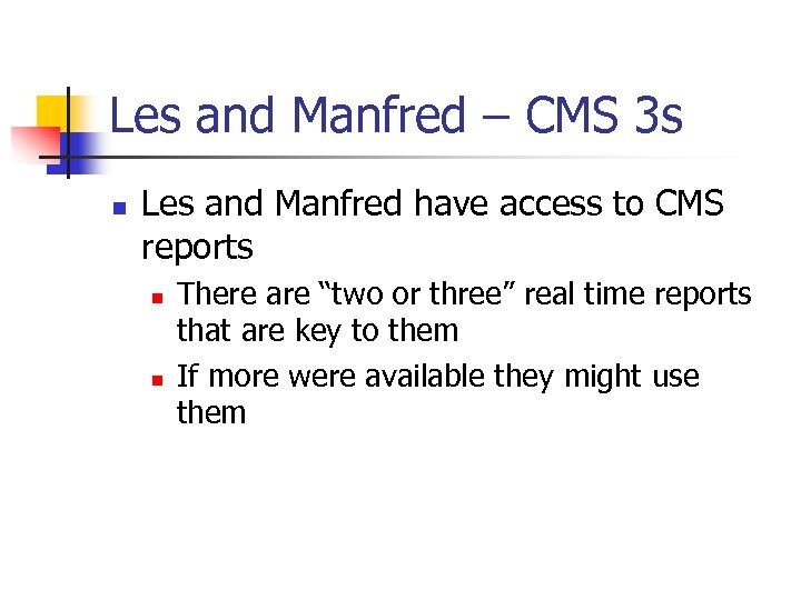 Les and Manfred – CMS 3 s n Les and Manfred have access to