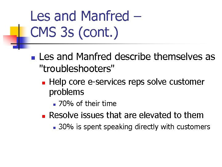 Les and Manfred – CMS 3 s (cont. ) n Les and Manfred describe