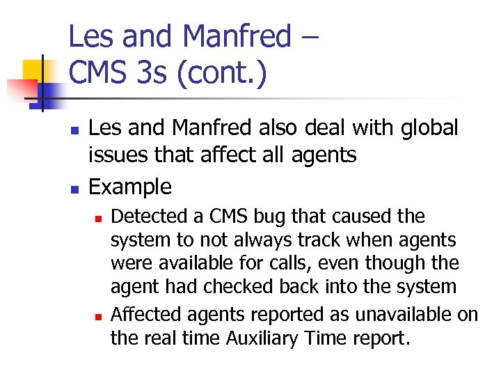 Les and Manfred – CMS 3 s (cont. ) n n Les and Manfred