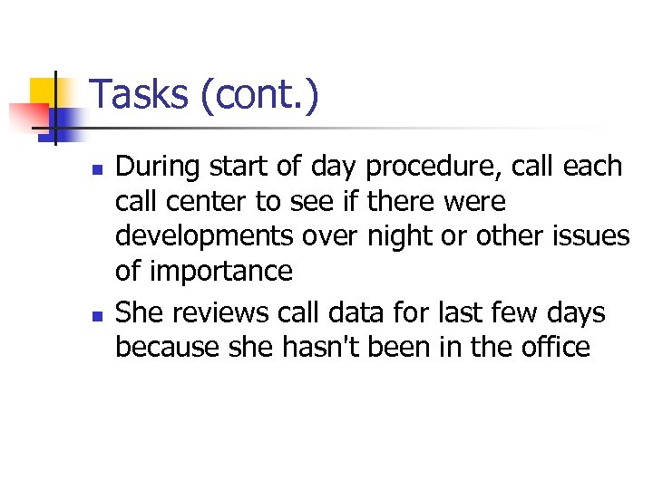 Tasks (cont. ) n n During start of day procedure, call each call center