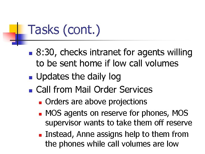 Tasks (cont. ) n n n 8: 30, checks intranet for agents willing to