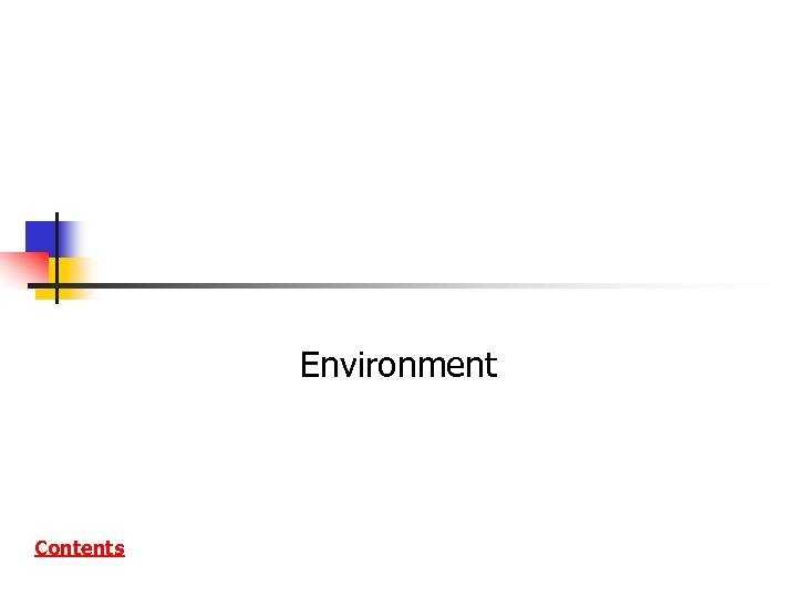Environment Contents