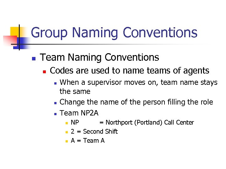 Group Naming Conventions n Team Naming Conventions n Codes are used to name teams