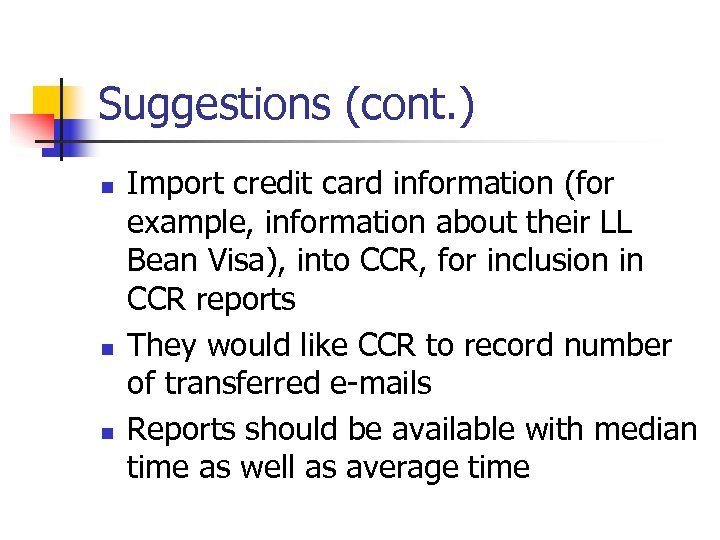 Suggestions (cont. ) n n n Import credit card information (for example, information about