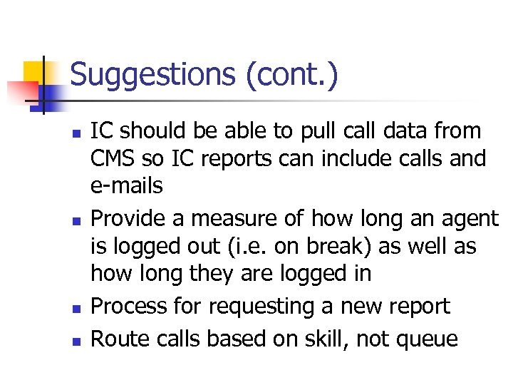 Suggestions (cont. ) n n IC should be able to pull call data from