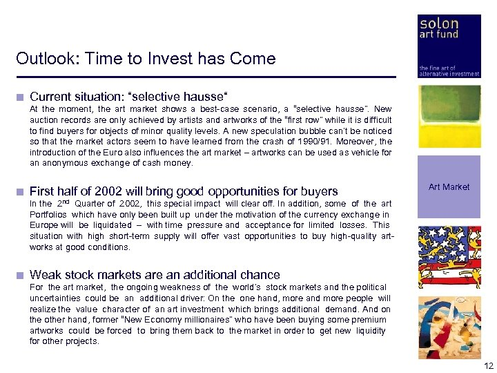 """Outlook: Time to Invest has Come < Current situation: """"selective hausse"""" < At the"""