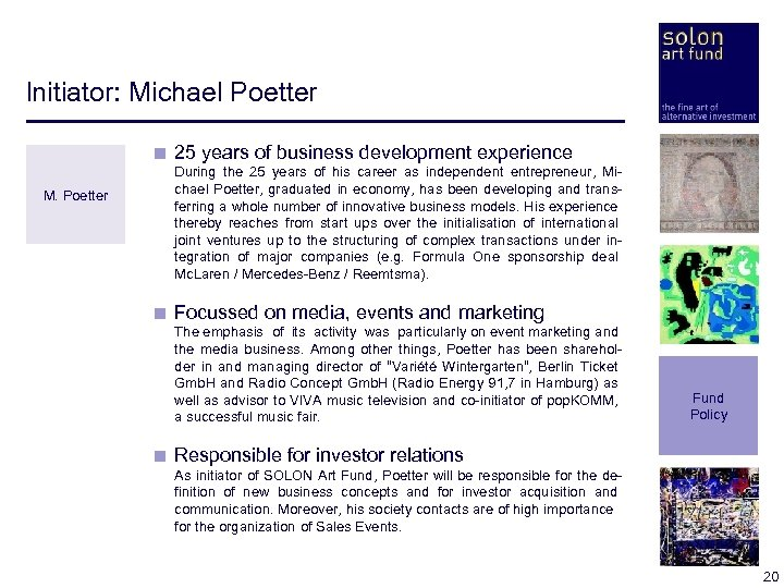 Initiator: Michael Poetter < 25 years of business development experience M. Poetter < During