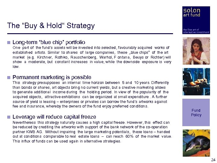 """The """"Buy & Hold"""" Strategy < Long-term """"blue chip"""" portfolio < < < One"""