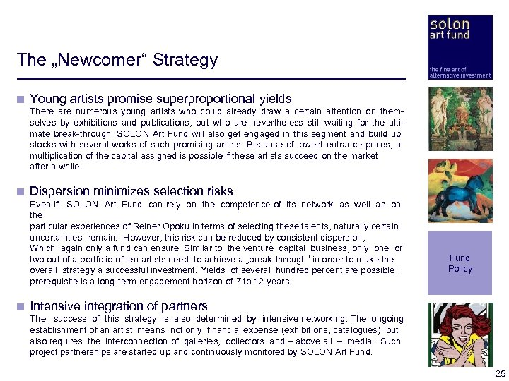 """The """"Newcomer"""" Strategy < Young artists promise superproportional yields < There are numerous young"""