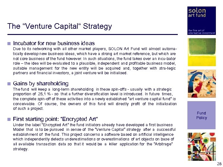 "The ""Venture Capital"" Strategy < Incubator for new business ideas < Due to its"