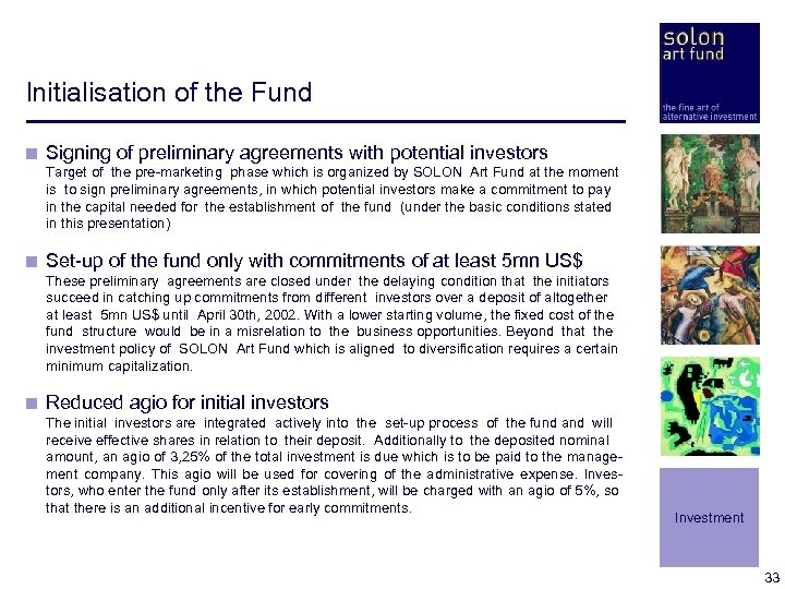 Initialisation of the Fund < Signing of preliminary agreements with potential investors < <