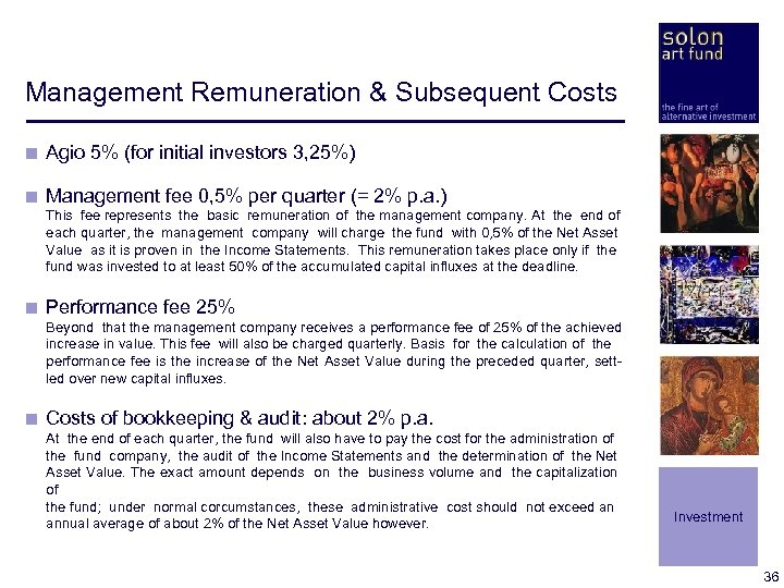 Management Remuneration & Subsequent Costs < Agio 5% (for initial investors 3, 25%) <
