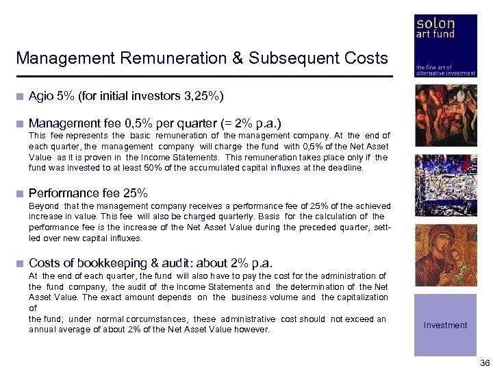 Management Remuneration & Subsequent Costs < Agio 5% (for initial investors 3, 25%) <